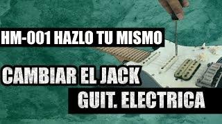 Como cambiar el jack de una guitarra eléctrica