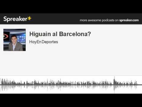 Higuain al Barcelona? (made with Spreaker)