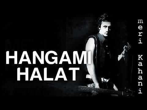Hangami Halat - Meri Kahani | Atif Aslam | Mahmood Rahman, Sameer Shami & Farhad Humayun