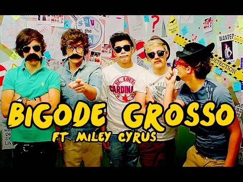 Bigode Grosso - One Direction ft. Miley Cyrus