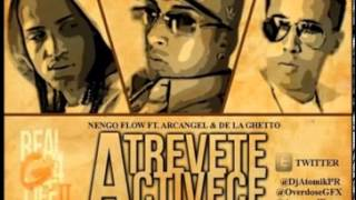 Atrevete y Activece - Ñengo Flow Ft. Arcangel y De la Ghetto