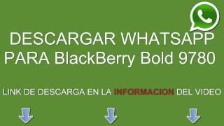 Descargar E Instalar Whatsapp Para BlackBerry Bold 9780