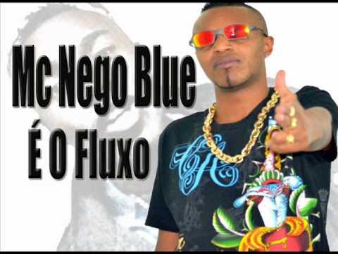 MC Nego Blue   É o Fluxo ,Vem Lançamento 2013