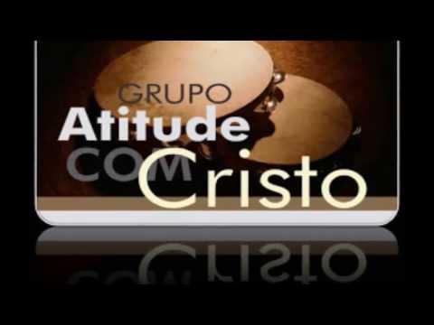 PAGODE GOSPEL ATITUDE COM CRISTO - FAZ CHOVER, GRANDES COISAS E MINHA BÊNÇÃO
