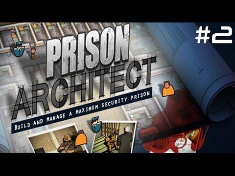 Let's Play!: Prison Architect - #02