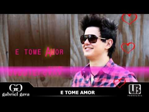 E Tome Amor - Gabriel Gava OFICIAL