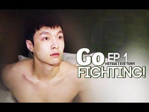 [Vietsub] GO FIGHTING Ep 1 [EXO Team]