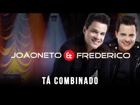 Tá combinado clipe oficial - João Neto e Frederico