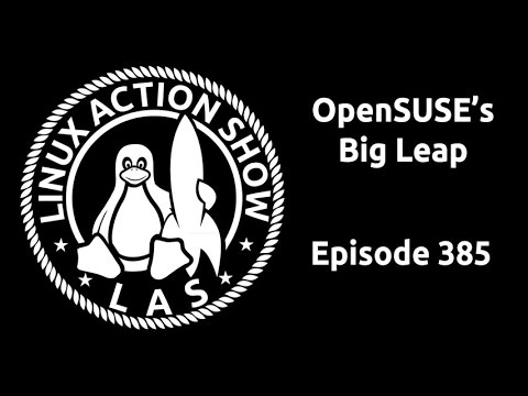 OpenSUSE's Big Leap | Linux Action Show 385