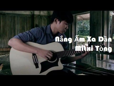 Nắng Ấm Xa Dần Guitar - Mitxi Tòng (Chuẩn không cần chỉnh)