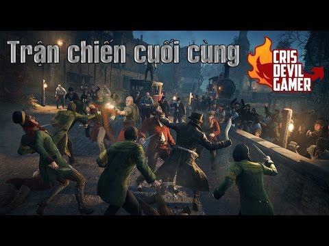 Assassin Creed Syndicate tập cuối - Trận chiến trứng cút cuối cùng !