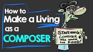 How to Make a Living as a COMPOSER
