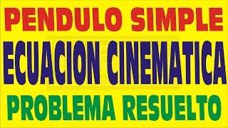 ECUACION CINEMATICA DEL MOVIMIENTO PENDULAR