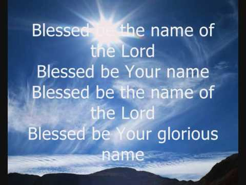 BLESSED BE THE NAME OF THE LORD - MEDLEY - YouTube