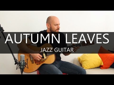 Autumn leaves - Fingerstyle Acoustic Jazz Guitar Solo Cover