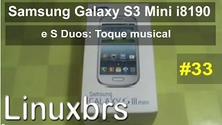 Samsung Galaxy S3 Mini Trocando O Toque Musical Do