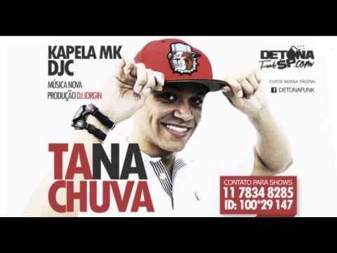 MC Kapela MK   Ta na Chuva   Música nova 2013 DJ Jorgin