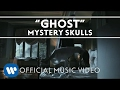 Mystery Skulls - Ghost [Official Music Video] album artwork