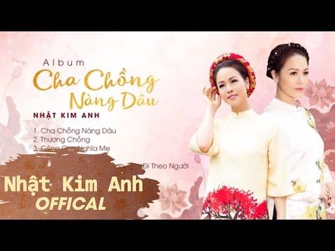 Nhật Kim Anh _ Album Cha Chồng Nàng Dâu | Tuyển Tập Nhạc Hay Nhất