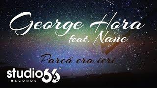 George Hora feat. Nane  Parca era ieri
