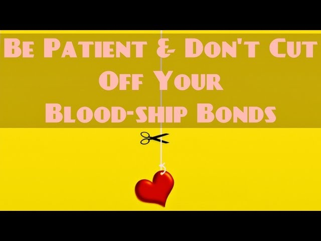 Be Patient & Don't Cut Off Your Blood-ship Bonds ᴴᴰ ┇ Must Watch ┇ The Daily Reminder ┇