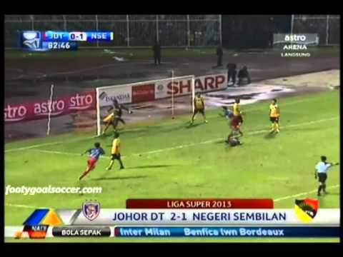 Johor DT vs Negeri Sembilan (2-1) Liga Super Malaysia [02-03-13]