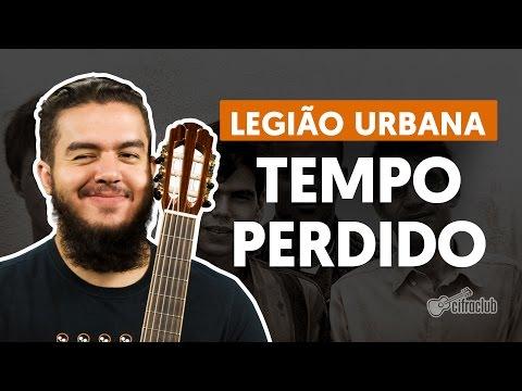 Tempo Perdido - Legião Urbana (aula de violão completa)