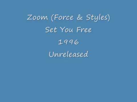 Zoom (Force & Styles) - Set You Free