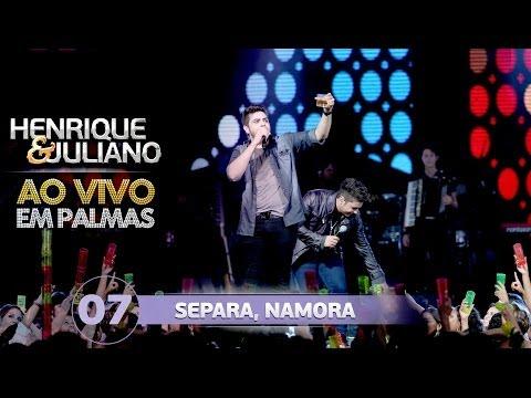 Separa, Namora - Henrique e Juliano - DVD Ao vivo em Palmas