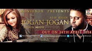 Jogan Jogan - Official Promo - Asif Khan Ft. Maria Meer