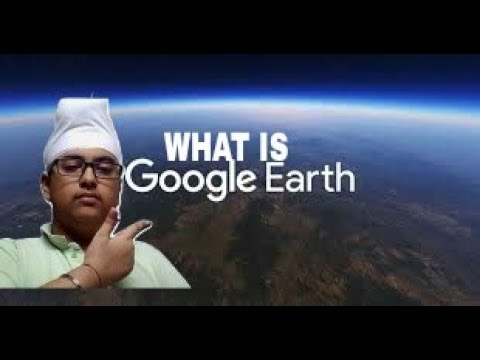 What is GOOGLE EARTH | How to use it | What are its features | How to download it |