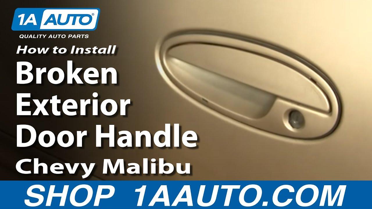 How To Install Replace Broken Exterior Door Handle Chevy Malibu 97 03 Youtube