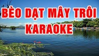 Bèo Dạt Mây Trôi - Karaoke beat chuẩn 2018 || Nhạc Sống Thanh Ngân