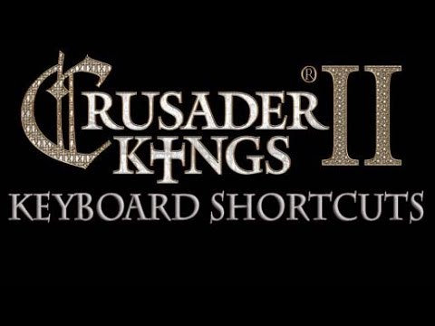 Crusader Kings 2 Keyboard Shortcuts Mod Updated for 2.0
