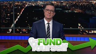 Stephen Colbert's 'Go Fund Yourself'