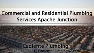 [Commercial and Residential Plumbing Services Apache Junction] Video