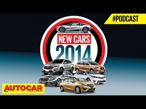 New Cars For 2014 | Autocar India Podcast Episode 7 With Hormazd Sorabjee