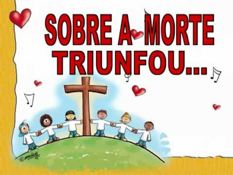 A A Verdadeira Páscoa - CRISTO JÁ RESSUSCITOU, ALELUIA!