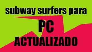 Subway Surfers Para PC Gratis ACTUALIZADO Y