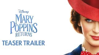 Mary Poppins Returns Official Teaser Trailer