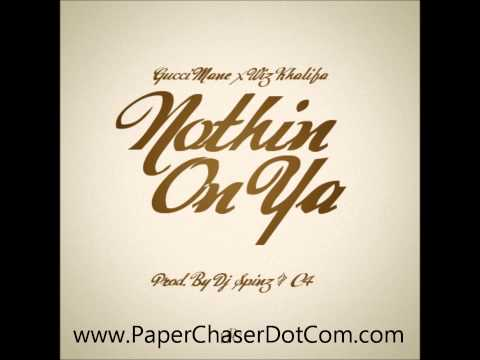 Gucci Mane (Ft. Wiz Khalifa) - Nothin On Ya [Official Audio]