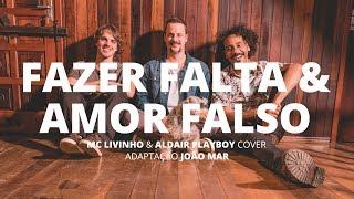 Fazer Falta & Amor Falso - Mc Livinho + Aldair Playboy cover (Adaptação João Mar) Nossa Toca