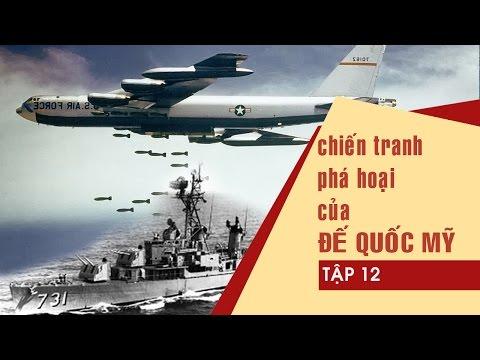 [Vietnam war] Chiến tranh phá hoại của Đế quốc Mỹ - Tập 12