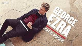 George Ezra - Coat Of Armour [Official Audio]