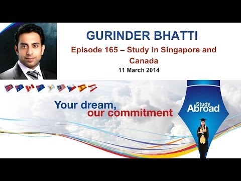 Gurinder Bhatti Episode 165 -- 11 March 2014 - Study In Singapore and Canada