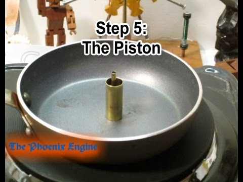 Step 5 Making a Stirling Engine:Piston