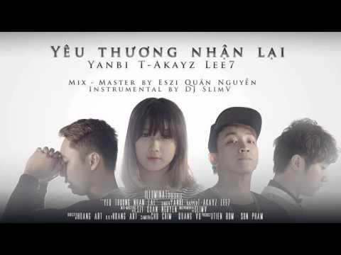 Yêu Thương Nhận Lại - Yanbi ft. T-Akayz & Lee7