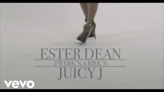 Ester Dean - Twerkin 4 Birkin feat. Juicy J