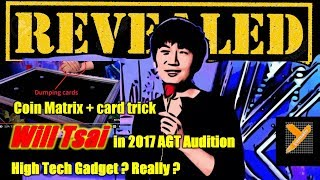 Magic Revealed: Will Tsai 蔡威澤破解(Coin Matrix 硬幣魔術) in AGT 2017 Audition