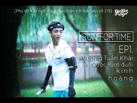[Vietsub-HDFixed] Run For Time Tập 1: Vương Tuấn Khải và cuộc rượt đuổi kinh hoàng